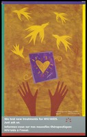 view A pair of hands, a heart and birds in flight representing an advertisement for the Canadian HIV Trials Network. Colour lithograph by Beverly Deutsch.