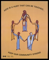 view Five gowned figures join hands to form a circle representing a strong community fighting against AIDS by Health Canada. Colour lithograph.