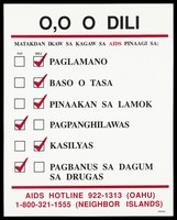 view A tick list of ways you can and can't get the AIDS virus from handshakes to sharing drug needles with details of the AIDS Hotline number in Oahu in Visayan (Phillipine). Colour lithograph.