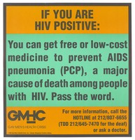 view Information about how to get free medical care for HIV positive gay men; advertisement by the Gay Men's Health Crisis. Colour lithograph by Margeotes Fertitta & Weiss, 1993.