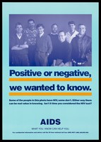 view A group of men some of whom are HIV positive representing an advertisement for the HIV test and the AIDS hotline. Colour lithograph.