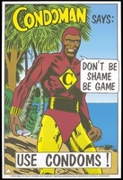 view Condoman says : don't be shame be game : use condoms!