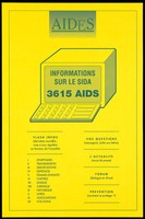 "view A computer screen bearing the words: ""Informations sur le SIDA 3615 AIDS"" with an index of available information; advertisement by AIDES. Colour lithograph."