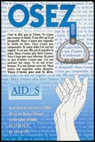 view A hand reaches out for an alarm cord hanging from the word 'Osez' [dare] with a block of text which implies that you dare not speak when you are HIV positive; advertisement by AIDES and the Association de lutte contre le SIDA. Colour lithograph.