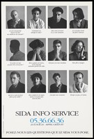 view Three rows of individuals affected by AIDS, some with their heads turned, others with their hands on their faces with comments on how they need help; advertisement for the SIDA Info Service. Lithograph by L'Agence Verte.