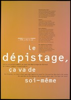 view A series of questions and answers about the HIV test, one of a series of posters in an advertising campaign about AIDS by the Agence Française Lutte Contre le SIDA. Colour lithograph.