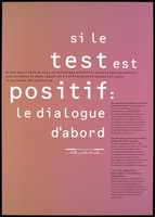 view Information on what to do if an HIV test is positive representing one of a series of posters in an advertising campaign about AIDS by the Agence Française Lutte Contre le SIDA. Colour lithograph.