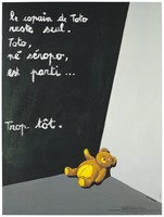 view A teddy bear that had belonged to a boy born HIV positive lies abandoned in the corner of a room; advertising a competition for posters against AIDS. Colour lithograph by Franck Bellier for CRIPS.