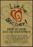"""view The words """"Liebe-sicher!"""" (""""safe sex"""") with a list of condom makes below; advertising safe sex and the AIDS-Hilfe. Colour lithograph by JaldolGRAPHIX."""