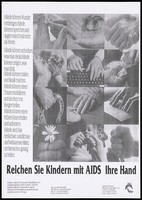 view Hands engaged in different activities from top left, holding a ring to bottom right, clenching a fist; an advertisement about the benefit of helping children with AIDS. Photocopy.