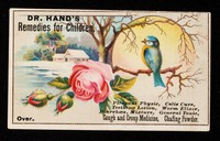 view Dr. Hand's remedies for children : pleasant physic, colic cure, teething lotion, worm elixir, diarrhoea mixture, general tonic, cough and croup medicine, chafing powder.