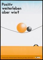 view A large orange ball and a smaller black ball balanced on a thin line against an orange horizon bearing the logo for AIDS-Hilfe Hamburg e.V. Colour lithograph by Visuelle Kommunikation e.V., 199-.