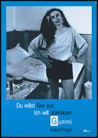 view A woman with long black hair, a short skirt and fishnet stockings stands looking out with her hands on her hips beside a bed with a message about the need to use condoms; an advertisement for safe sex by the Deutsche AIDS-Hilfe e.V. Colour lithograph by Torsten Schmidt and Augenblitz.
