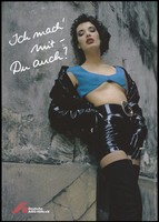 """view A prostitute dressed in a pvc belted mini-skirt, open jacket, gloves, fishnet stockings and a skimpy blue top leans against a wall with the question: """"I do it with [condoms] - do you too?""""; an advertisement for safe sex by the Deutsche AIDS-Hilfe e.V. Colour lithograph by Jörg Reichardt and Augenblitz."""