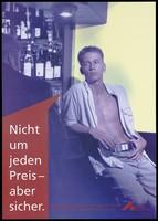 view A rent-boy leans against a bar holding a glass with a message endorsing safe sex. Colour lithograph for the Deutsche AIDS-Hilfe e.V., 199-.