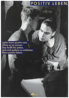 """view Two gay men lean into each other as they stand at a bar with drinks with the message: """"[HIV] positive living. Anyone can be [HIV] positive. Without knowing it. This means for everyone, protecting themselves and others. Even positive living""""; an advertisement for safe sex by the Deutsche AIDS-Hilfe e.V. Colour lithograph by Jörg Reichardt and Detlev Pusch."""