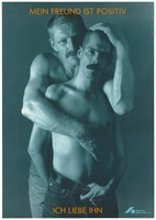 """view Two bare-chested men wearing jeans and moustaches hold each other with the message in German: """"My friend is [HIV] positive. I love him""""; an advertisement by the Deutsche AIDS-Hilfe e.V. Colour lithograph by I. Taubhorn and W. Mudra."""