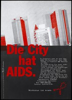 """view The buildings of Frankfurt, some with red highlights with the statement: """"The city has AIDS""""; advertising the work of the AIDS-Hilfe Frankfurt for those with HIV and AIDS. Colour lithograph by Typo Wenz Artwork GmbH."""