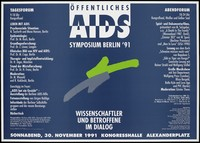 view A lime green and a grey line with details of the Public AIDS Symposium Berlin on 30 November 1991 at the Kongresshalle AlexanderPlatz, Berlin; organised by Berliner AIIDS-Hilfe, Deutsche AIDS-Hilfe and Berataungszentrum für Ganzheitliche Krebstherapie [discussion centre for Holistic Cancer Therapy]. Colour lithograph by Lemon Design and ComDesign.