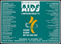 view Two yellow lines encircled by a grey/green line at the centre of a poster with details of the Public AIDS Symposium in Berlin on 28 November 1992 at the Seminar Centrum, Berlin; organised by Berliner AIDS-Hilfe, Deutsche AIDS-Hilfe, an initiative of Sergei Bashir and Manfred D. Kuno. Colour lithograph by ComDesign.