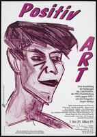view The face of a man representing Positive Art, an exhibition of entitled 'Active Against AIDS' by the Café PositHiv painting group, Berlin featuring the work of the photographer Juergen Baldiga; an advertisement supported by Berliner AIDS-Hilfe and the Stop AIDS Project, Berlin. Colour lithograph by Jochen Stöcher & Achin Bodewig.