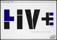 view The word 'HIV +' in bold black and blue letters representing an advertisement for an exhibition entitled: 'HIV +: Posters Against AIDS' designed by students of the University of Potsdam under the supervision of Prof. Lex Drewinski from 26 to 27 January 1995 at the University of Potsdam; advertisement by the AOK Health Fund. Colour lithograph.