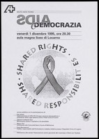 """view Two arms joining to form the shape of the AIDS red ribbon against a map of the world surrounded by the words: """"Shared rights. Shared responsibility""""; an advertisement for an event on Friday 1 December 1995 to commemorate World AIDS Day held in the high school hall of Locarno by Aiuto AIDS Ticino. Photocopy."""