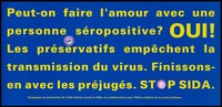view A message in French yellow lettering asking can you make love with an HIV positive person with the answer yes because condoms protect against AIDS; an advertisement for safe sex and the trademark 'OK' quality seal awarded to brand condoms; French version of a series of 'Stop SIDA' [Stop AIDS] campaign posters by the Federal Office of Public Health, in collaboration with the l'Aide Suisse contre le SIDA. Colour lithograph.