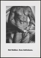 view The body of a naked man covered in a transparent veil holding a condom packet bearing the logo of The Hot Rubber Company near his genitals; a safe sex advertisement by the Hot Rubber Company Deutschland, [a department of the Deutschen AIDS-Hilfe e.V]. Lithograph by Vincent von Ballmoos.