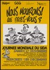 Three seated monkeys: one hiding his eyes, one with his hands over his mouth, and the other hiding his genitals with another monkey scratching his head in bemusement below; with the message in French: 'We die. What do you do?'; an advertisement for an event on Saturday 27 November [in Geneva] to commemorate World AIDS Day featuring a rock concert entitled 'Rock against AIDS'; sponsored by Dialogan, Groupe SIDA Géneve, PVA Géneve and the AIDS Ministry. Colour lithograph.