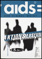 view Four black silhouette figures behind the words 'AktionsMuseum im alten Schlachthor Wels' representing an advertisement for an event in aid of those with HIV and AIDS at the alten Schlachthor in Wels, Austria between 2 and 8 December 1994. Colour lithograph.