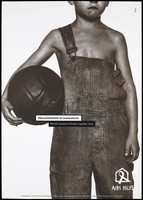 view A forlorn-looking boy wearing dungarees stands with a ball under one arm and with one brace undone; with the message in German 'Humanity is contagious. With HIV (positive) children do not play'; an advertisement by the AIDS-Hilfe. Colour lithograph by PK&P.
