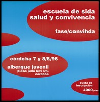view Advertisement for a 'School of Health and AIDS together' at the Youth hostel in Cordoba, on 8 June 1996. Colour lithograph.