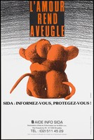 view The rear view of two teddies seated with their arms wrapped around each other and the message in French 'Love is blind. AIDS: Learn, Protect yourself!'; with contact details for the Aids Info SIDA in Brussels. Colour lithograph by René Demarets, ca. 1997.