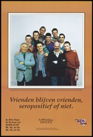 view A group photograph of gay men standing in a triangular formation with the message 'Friends remain friends, HIV positive or not'; an advertisement for helplines for those with AIDS and HIV by Het AIDS team in Antwerp. Colour lithograph by Wilberto van den Boogaard, ca. 1995.