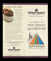 view An overview of the new dietary guidelines : MyPyramid.gov : steps to a healthier you / Wild Oats natural marketplace.