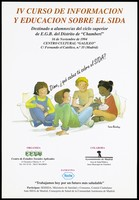 "view Four children sit chatting about AIDS; advertising the 4th course on AIDS education for higher education students in the 'Chamberí' district of Madrid; held at the Centro Cultural ""Galileo"" in Madrid on 16 November 1994; organised by the Centre de Estudios Sociales Aplicados [Center of Applied Social Studies]. Colour lithograph by Irene Bordoy, 1994."