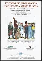 """view Children of different nationalities stand, some waving; advertising the 6th course on AIDS education for higher education students in the 'Tetuán' district of Madrid; held at the Centro Cultural """"Puerta de Toledo"""" in Madrid on 23 November 1995; organised by the Centre de Estudios Sociales Aplicados [Center of Applied Social Studies]. Colour lithograph, 1995."""