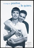 view Two men smiling facing forward with their arms wrapped around each other with the message 'My friend is HIV positive, I love him'; an advertisement for solidarity for gay and lesbians with HIV by the Coordinadora gai-lesbiana. Colour lithograph by Josep Bagà and Pep Àvila., ca. 1997.