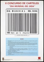 view A series of black vertical lines within a white box, similar to a barcode, with the label 'Dia Mundial del SIDA. No dejes que te etiqueten' [World AIDS Day. Do not let you label]; with a list of 10 points below; an advertisement for a poster the 2nd poster competition to mark World AIDS Day within held within Spanish prisons. Colour lithograph, 1994.