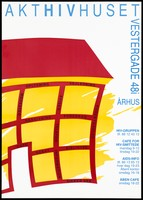 view The red silhouette of a red and yellow house bearing details of services offered for those with HIV by AktHIVHuset, Århus, Denmark. Colour lithograph, ca. 1996.