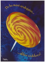 view A yellow and orange swirling lolly on a stick representing an advertisement for Ôvegylet alapítvány, a Foundation to promote safer sex and AIDS prevention in Hungary. Colour lithograph by Sebastian Hänel for DMB&B.