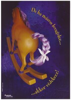 view The back of an orange hobbyhorse with purple hair tied with a bow on its tail representing an advertisement for Ôvegylet alapítvány, a Foundation to promote safer sex and AIDS in Hungary. Colour lithograph by Sebastian Hänel for DMB&B.
