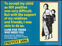 view A woman carrying her HIV positive child on her back within her elaborate sari wrap; with an AIDS prevention message about caring for those who need you by SASO, Lifeline, Lighthouse, Kripa and VHAM. Colour lithograph, ca. 1997.