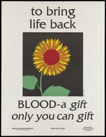view A sunflower, a symbol of bringing life back by giving blood; an AIDS prevention advertisement by the AIIMS Blood Transfusion Service and NGO AIDS Cell, New Delhi. Colour lithograph by N.R. Nanda, ca. January 1994.