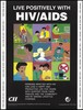 Nine illustrations demonstrating ways of living positively with HIV/AIDS from riding a bike to avoiding alcohol, smoking and drugs; an AIDS prevention advertisement by the CII, the Confederation of Indian Industry programme on HIV/AIDS prevention and care. Colour lithograph by amita P. Gupta, ca. 1997.