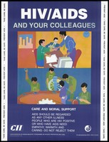 view Three male employees engaged in business at a table and workers fixing equipment; a message about caring for those with HIV/AIDS at work; an AIDS prevention advertisement by the CII, the Confederation of Indian Industry programme on HIV/AIDS prevention and care. Colour lithograph by Amita P. Gupta, ca. 1997.