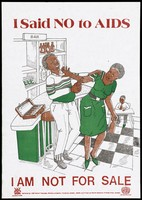 view A woman working in a bar pushes away a man who makes advances towards her, a briefcase full of money lies open on the bar beside him; an AIDS prevention advertisement by the AIDS Control Programme, Ministry of Health, Uganda. Lithograph, ca. 1995.