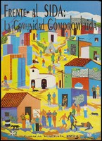 view A man points to a poster bearing AIDS prevention messages in a village in Venezuela with a church at the centre; an AIDS prevention advertisement supported by OPL-SIDA and the Office of Panamerican Health. Colour lithograph by Felix Rodriguez, 1992.