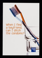 view When I find a boyfriend can I ditch the condoms? / Terrence Higgins Trust, GMFA.